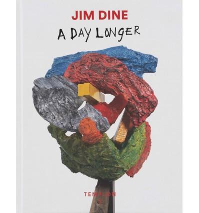 Jim Dine - A Day Longer