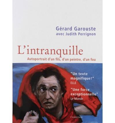 Gérard Garouste - L'intranquille