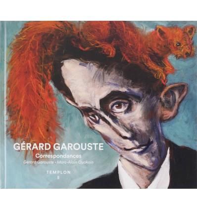 Gérard Garouste - Correspondances