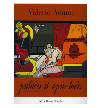 Valério Adami - Préludes et après ludes