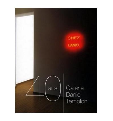 40 ans Galerie Daniel Templon