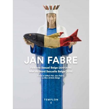 Jan Fabre - Folklore Sexuel Belge (2017-2018) Mer du Nord Sexuelle Belge (2018)