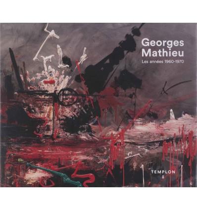Georges Mathieu - Les années 1960-1970