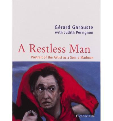 Gérard Garouste - A Restless Man