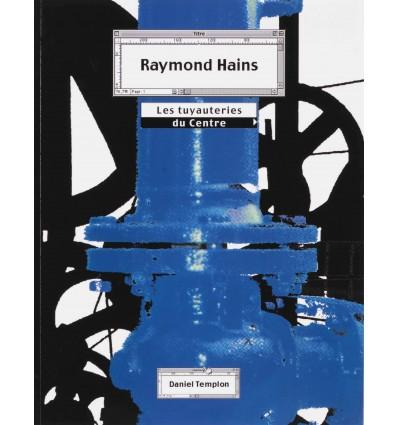 Raymond Hains - Les tuyauteries du centre